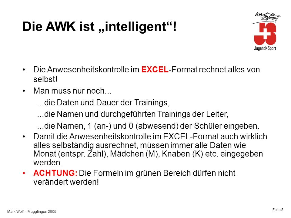 Mark Wolf – Magglingen 2005 Folie 8 Die AWK ist intelligent.
