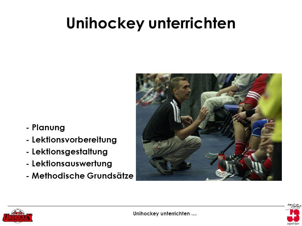 Unihockey unterrichten maw02 - Planung - Lektionsvorbereitung - Lektionsgestaltung - Lektionsauswertung - Methodische Grundsätze Unihockey unterrichte