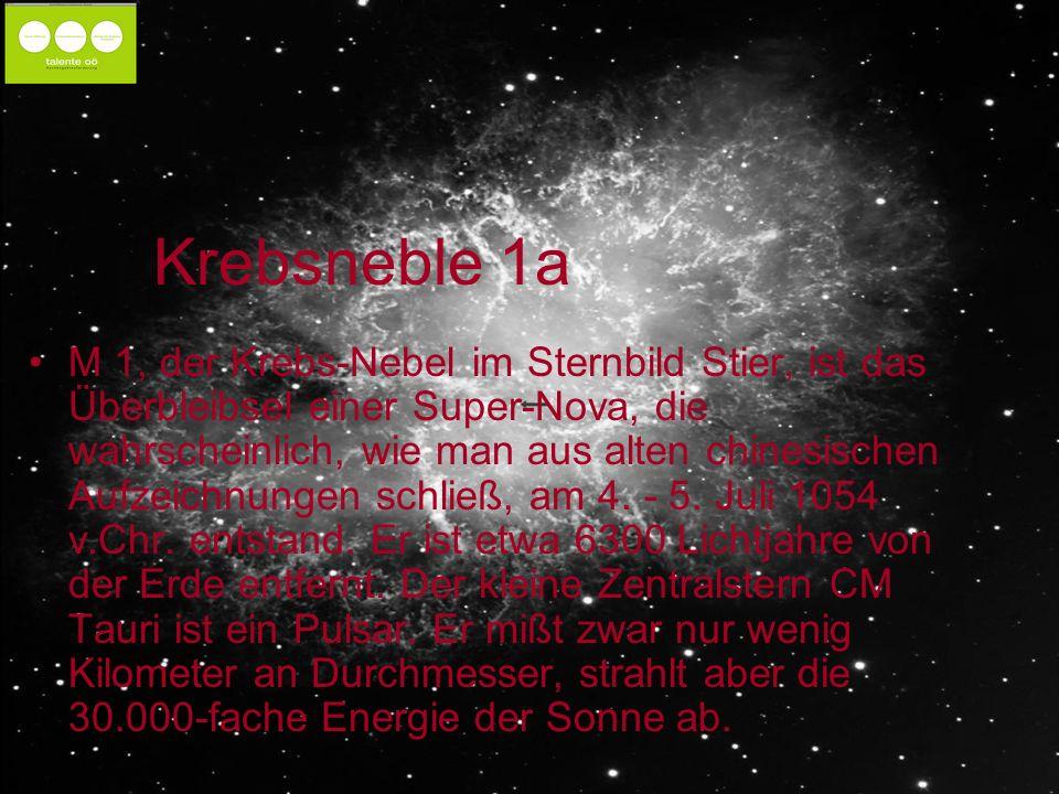 Krebsneble 1a M 1, der Krebs-Nebel im Sternbild Stier, ist das Überbleibsel einer Super-Nova, die wahrscheinlich, wie man aus alten chinesischen Aufzeichnungen schließ, am 4.