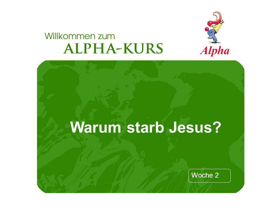 Woche 2 Warum starb Jesus?