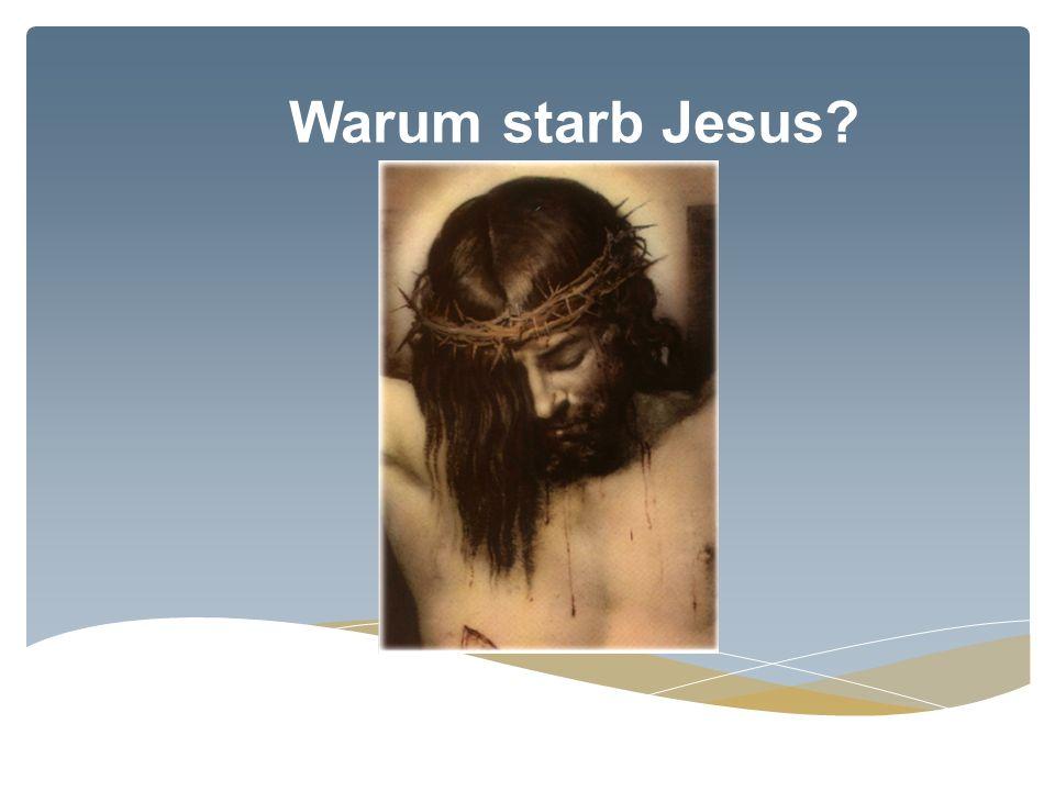 Warum starb Jesus?