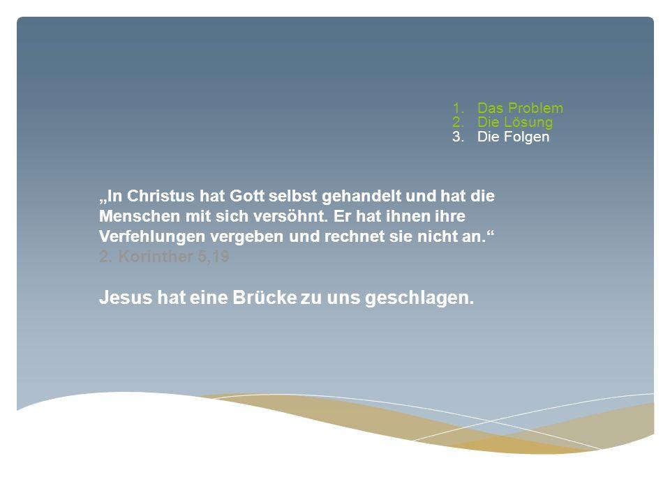 In Christus hat Gott selbst gehandelt und hat die Menschen mit sich versöhnt. Er hat ihnen ihre Verfehlungen vergeben und rechnet sie nicht an. 2. Kor