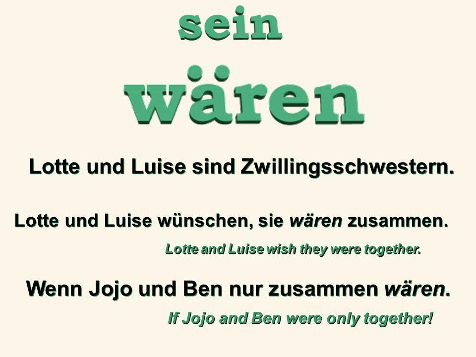 Lotte und Luise sind Zwillingsschwestern. Lotte und Luise wünschen, sie wären zusammen. Lotte and Luise wish they were together. Wenn Jojo und Ben nur