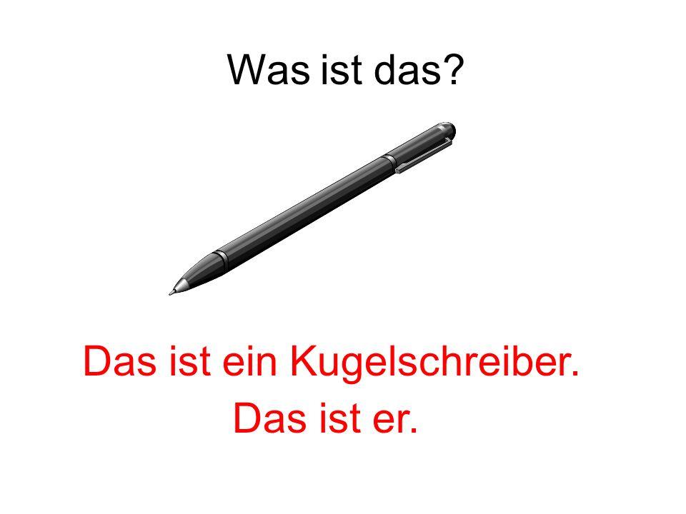 Was ist das? Das ist ein Bleistift. Das ist er.