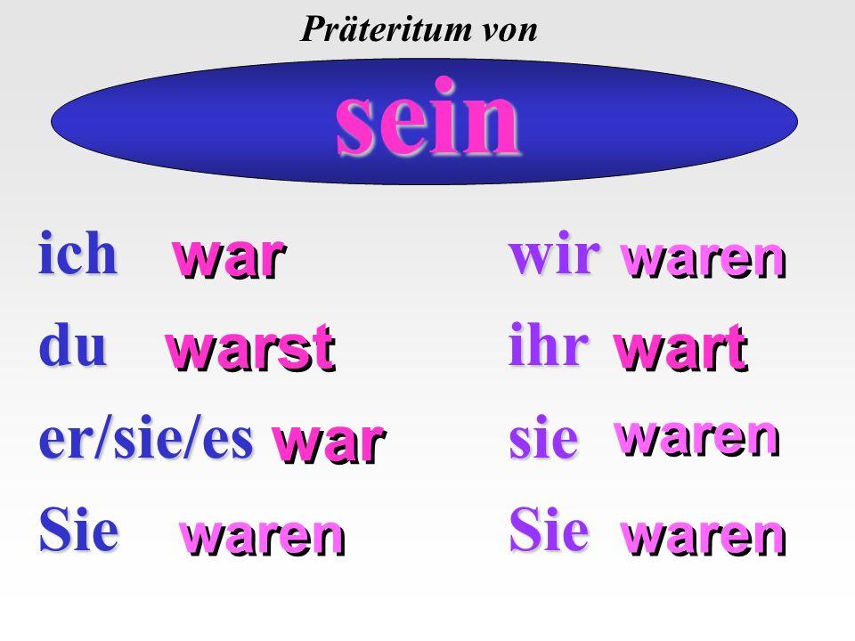 ich ich du duer/sie/es Sie Sie Unregelmäßige Verben: Endungen im Präteritum wirihrsieSie~~ icher/sie/es keine Endungen.