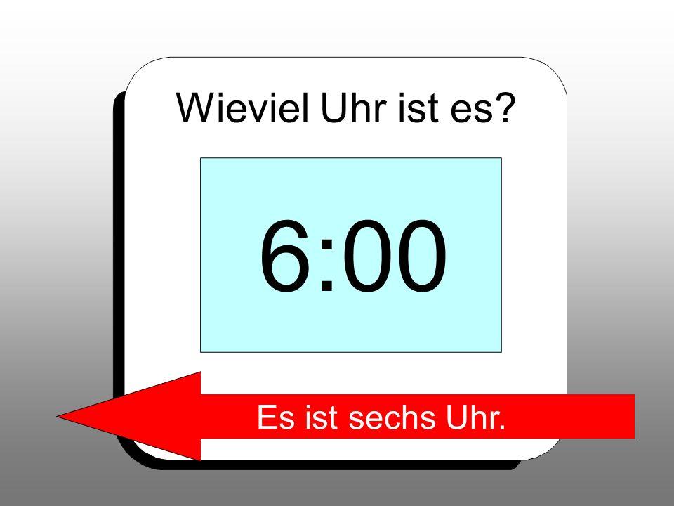 Wieviel Uhr ist es? 1:45 Es ist ein Uhr fünfundvierzig.