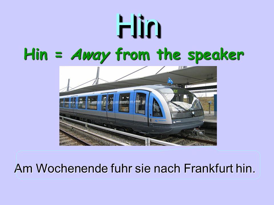 Hin und Her Haben Sie gedacht, das heißt his and hers?Falsch Hin und Her * are used to indicate direction.