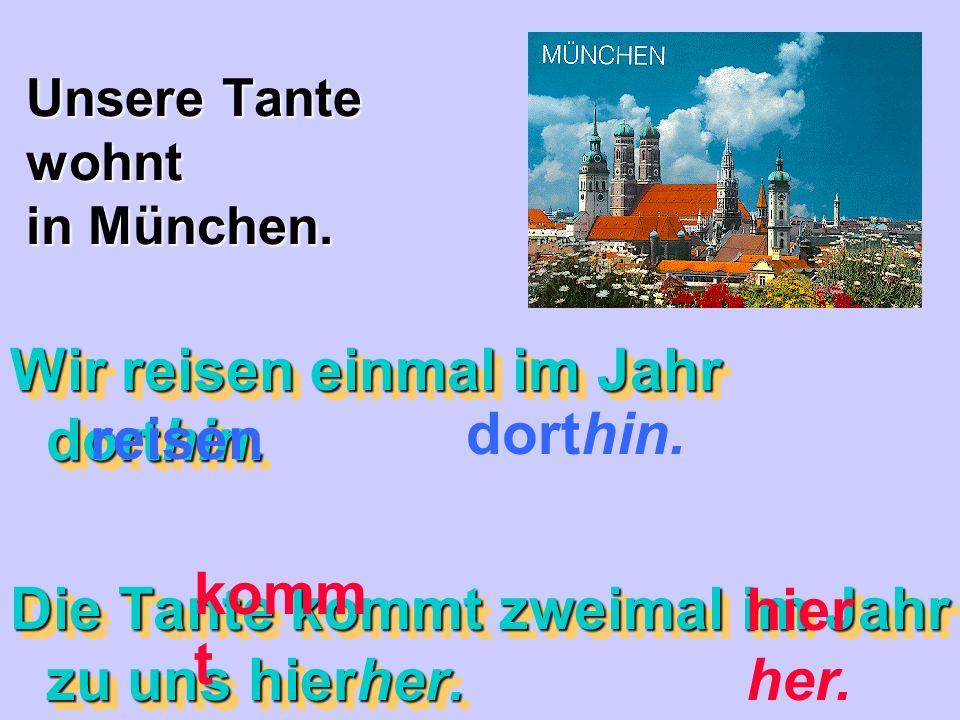 Her Her = toward toward the speaker Meine Freundin läuft zu mir her.