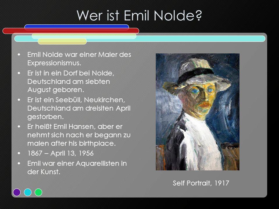 Wer ist Emil Nolde? Emil Nolde war einer Maler des Expressionismus. Er ist in ein Dorf bei Nolde, Deutschland am siebten August geboren. Er ist ein Se