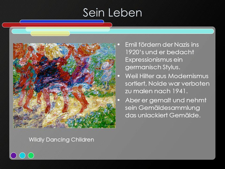 Sein Leben Emil fördern der Nazis ins 1920s und er bedacht Expressionismus ein germanisch Stylus. Weil Hilter aus Modernismus sortiert, Nolde war verb