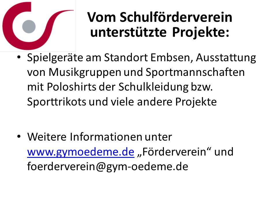 Vom Schulförderverein unterstützte Projekte: Spielgeräte am Standort Embsen, Ausstattung von Musikgruppen und Sportmannschaften mit Poloshirts der Sch
