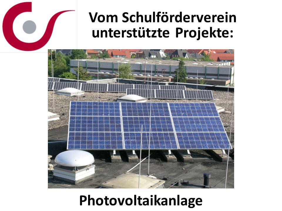 Vom Schulförderverein unterstützte Projekte: Photovoltaikanlage