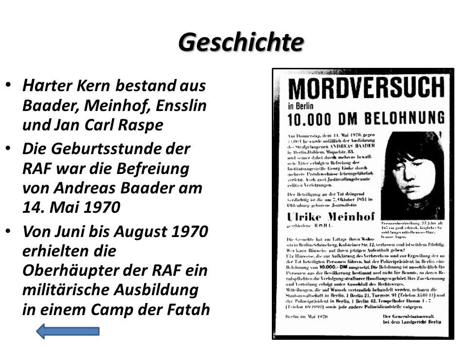 Ha rter Kern bestand aus Baader, Meinhof, Ensslin und Jan Carl Raspe Die Geburtsstunde der RAF war die Befreiung von Andreas Baader am 14.