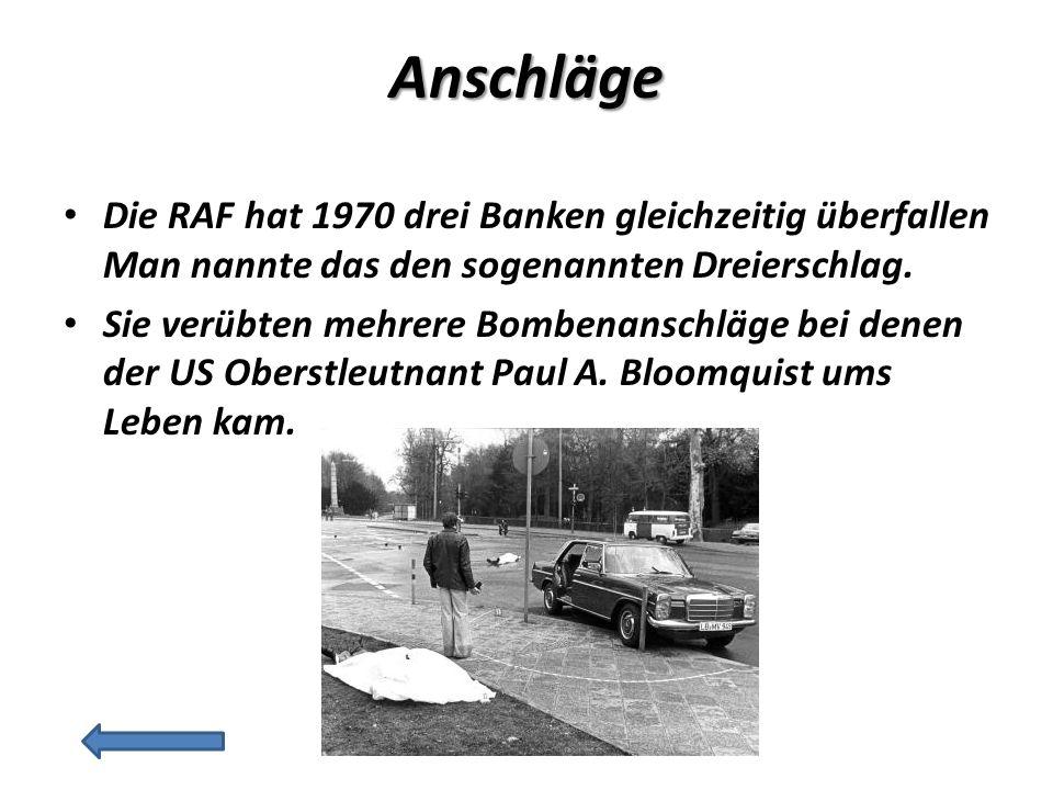 Die RAF hat 1970 drei Banken gleichzeitig überfallen Man nannte das den sogenannten Dreierschlag.