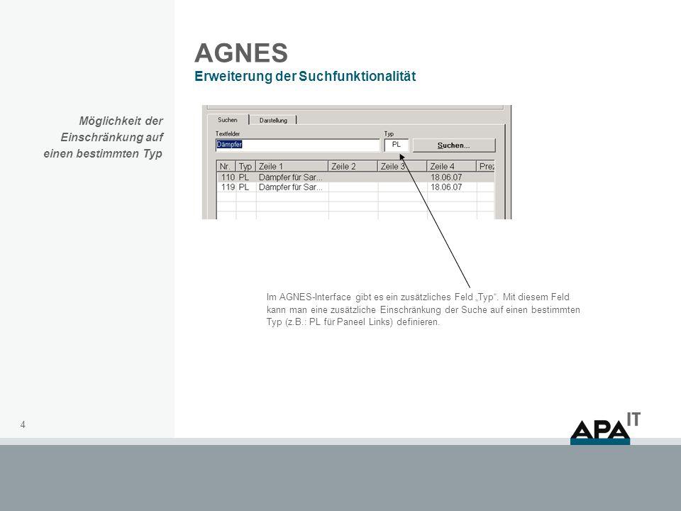 4 AGNES Erweiterung der Suchfunktionalität Im AGNES-Interface gibt es ein zusätzliches Feld Typ.
