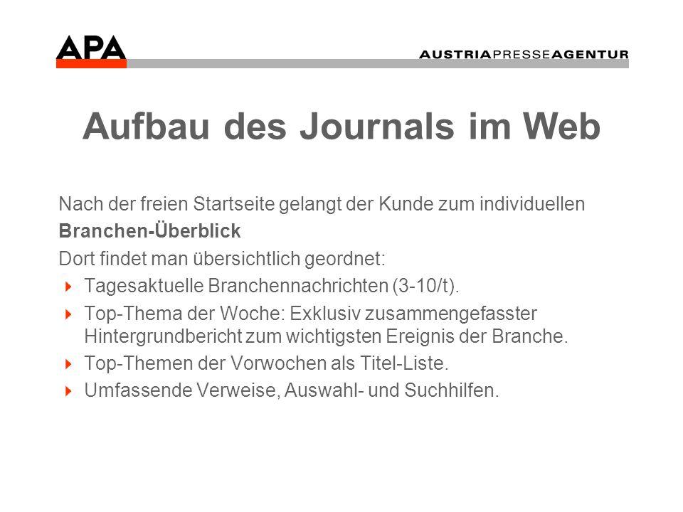 Aufbau des Journals im Web Nach der freien Startseite gelangt der Kunde zum individuellen Branchen-Überblick Dort findet man übersichtlich geordnet: Tagesaktuelle Branchennachrichten (3-10/t).