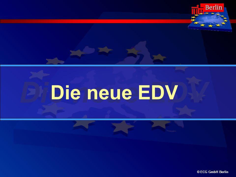 © ECG GmbH Berlin Die neue EDV