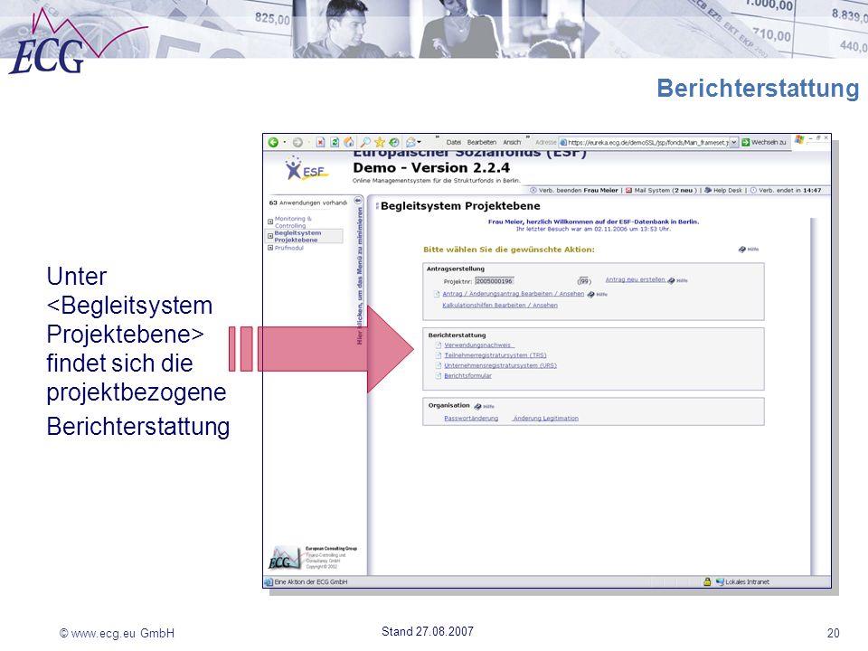 © www.ecg.eu GmbH20 Stand 27.08.2007 Unter findet sich die projektbezogene Berichterstattung