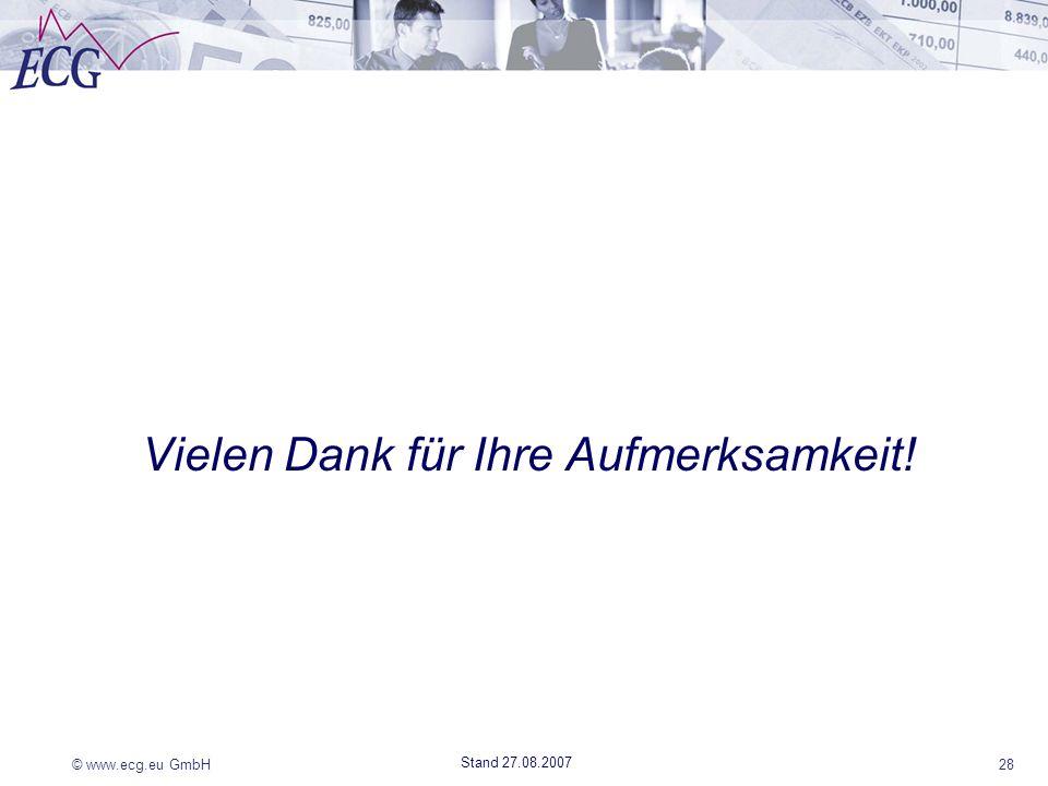 © www.ecg.eu GmbH28 Stand 27.08.2007 Vielen Dank für Ihre Aufmerksamkeit!