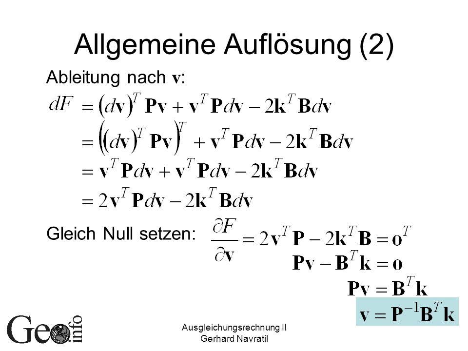 Ausgleichungsrechnung II Gerhard Navratil Allgemeine Auflösung (2) Ableitung nach v : Gleich Null setzen: