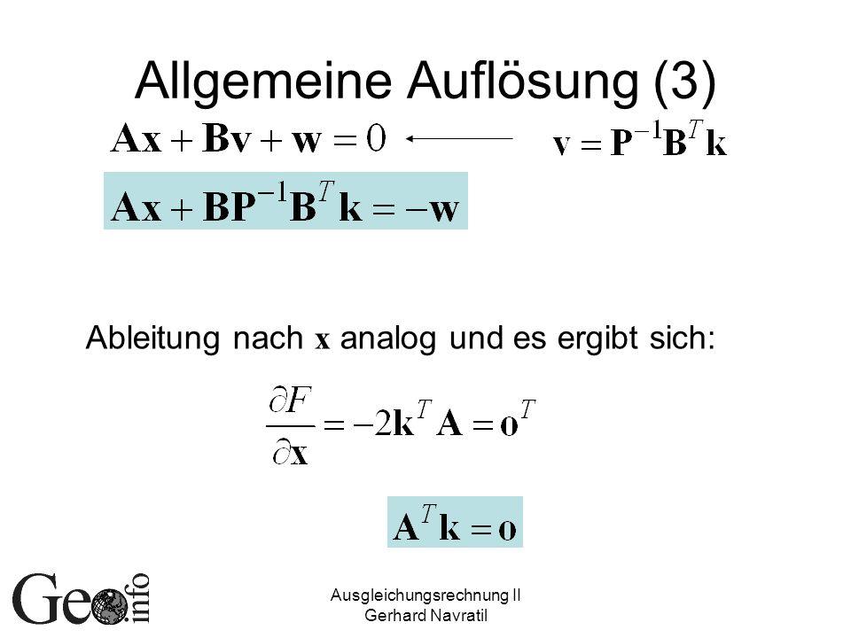 Ausgleichungsrechnung II Gerhard Navratil Allgemeine Auflösung (3) Ableitung nach x analog und es ergibt sich: