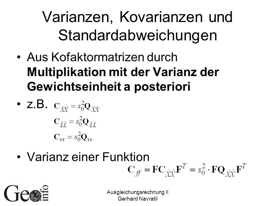 Ausgleichungsrechnung II Gerhard Navratil Varianzen, Kovarianzen und Standardabweichungen Aus Kofaktormatrizen durch Multiplikation mit der Varianz de