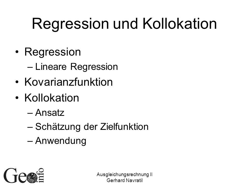 Ausgleichungsrechnung II Gerhard Navratil Lineare Regression (4) Vor Ansatz: Prüfen, ob tatsächlich ein linearer Zusammenhang besteht Möglichkeit: Korrelationskoeffizient Vorsicht: Scheinkorrelation (Geburten- Störche)