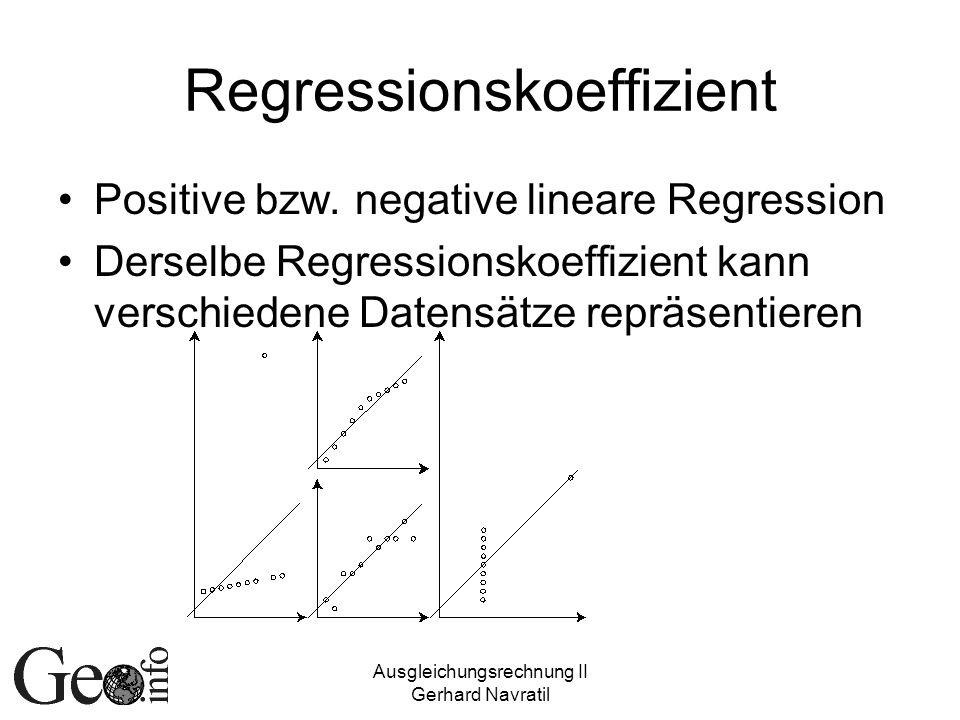 Ausgleichungsrechnung II Gerhard Navratil Regressionskoeffizient Positive bzw.