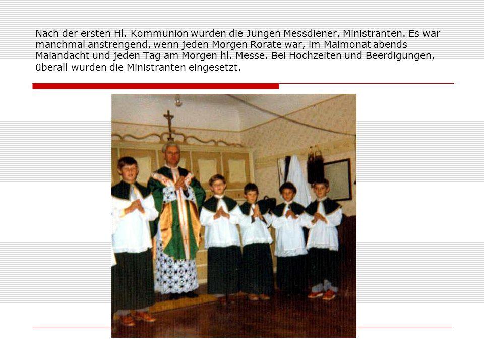 Nach der ersten Hl.Kommunion wurden die Jungen Messdiener, Ministranten.