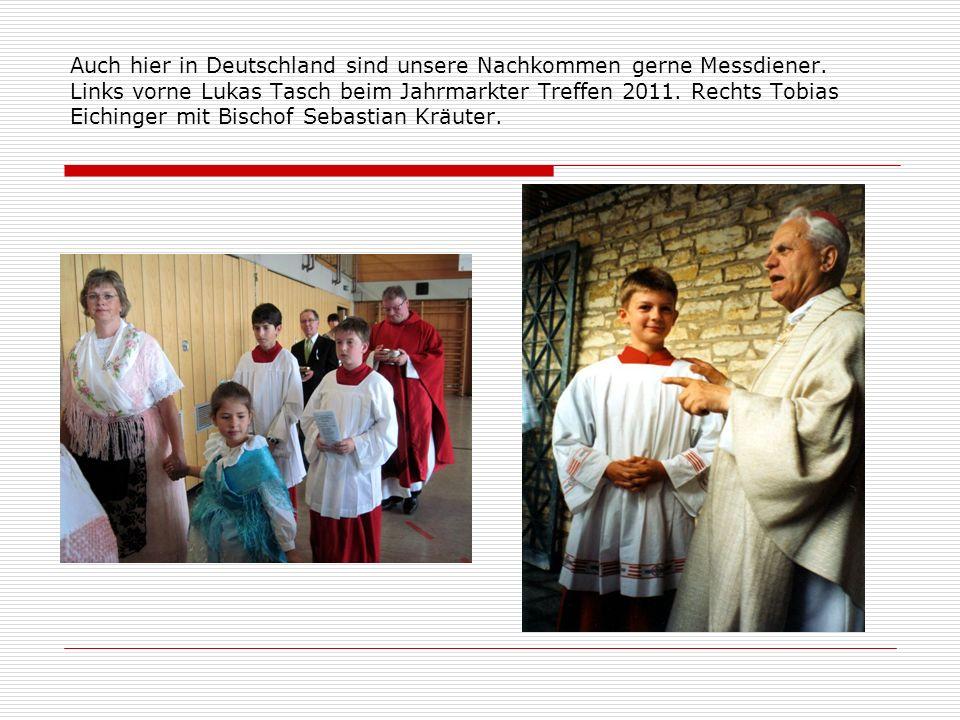 Auch hier in Deutschland sind unsere Nachkommen gerne Messdiener. Links vorne Lukas Tasch beim Jahrmarkter Treffen 2011. Rechts Tobias Eichinger mit B