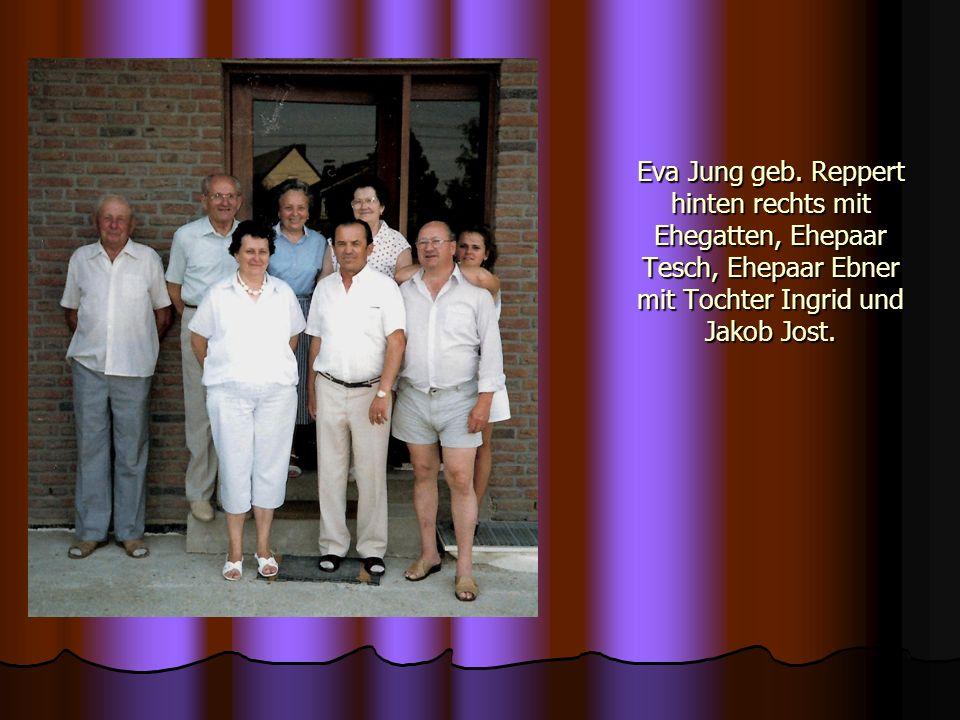 Eva Jung geb. Reppert hinten rechts mit Ehegatten, Ehepaar Tesch, Ehepaar Ebner mit Tochter Ingrid und Jakob Jost.