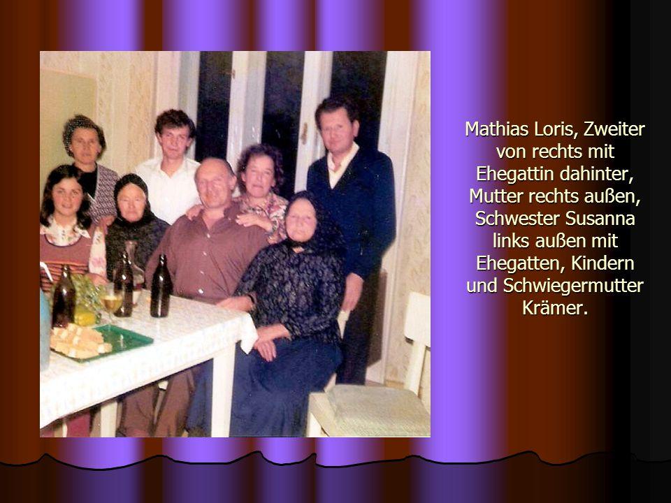 Mathias Loris, Zweiter von rechts mit Ehegattin dahinter, Mutter rechts außen, Schwester Susanna links außen mit Ehegatten, Kindern und Schwiegermutte