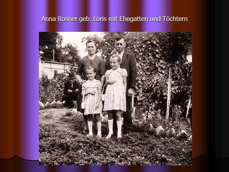 Anna Rosner geb. Loris mit Ehegatten und Töchtern