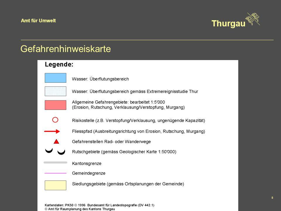 Amt für Umwelt Thurgau 8 Gefahrenhinweiskarte