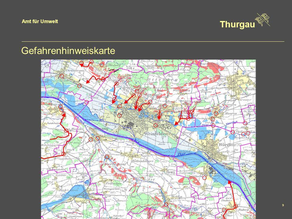 Amt für Umwelt Thurgau 9 Gefahrenhinweiskarte