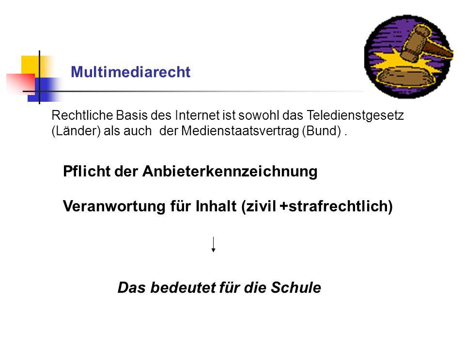 Multimediarecht Rechtliche Basis des Internet ist sowohl das Teledienstgesetz (Länder) als auch der Medienstaatsvertrag (Bund). Pflicht der Anbieterke