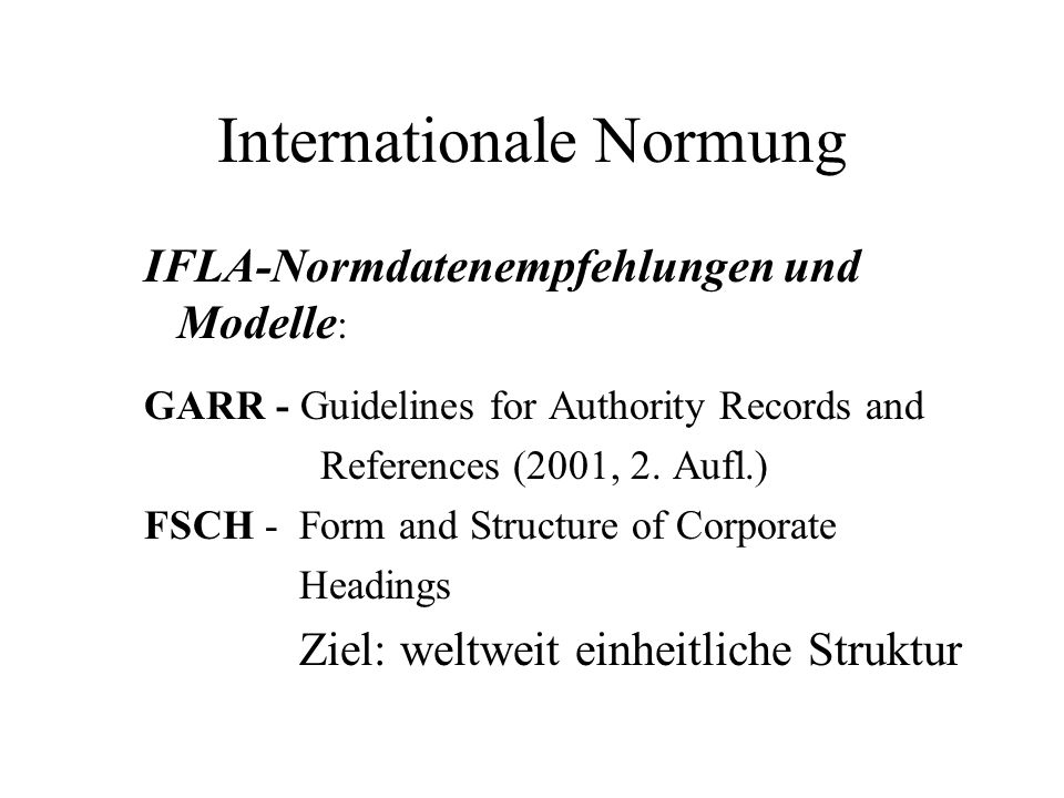 Internationale Normung IFLA-Normdatenempfehlungen und Modelle : GARR - Guidelines for Authority Records and References (2001, 2.
