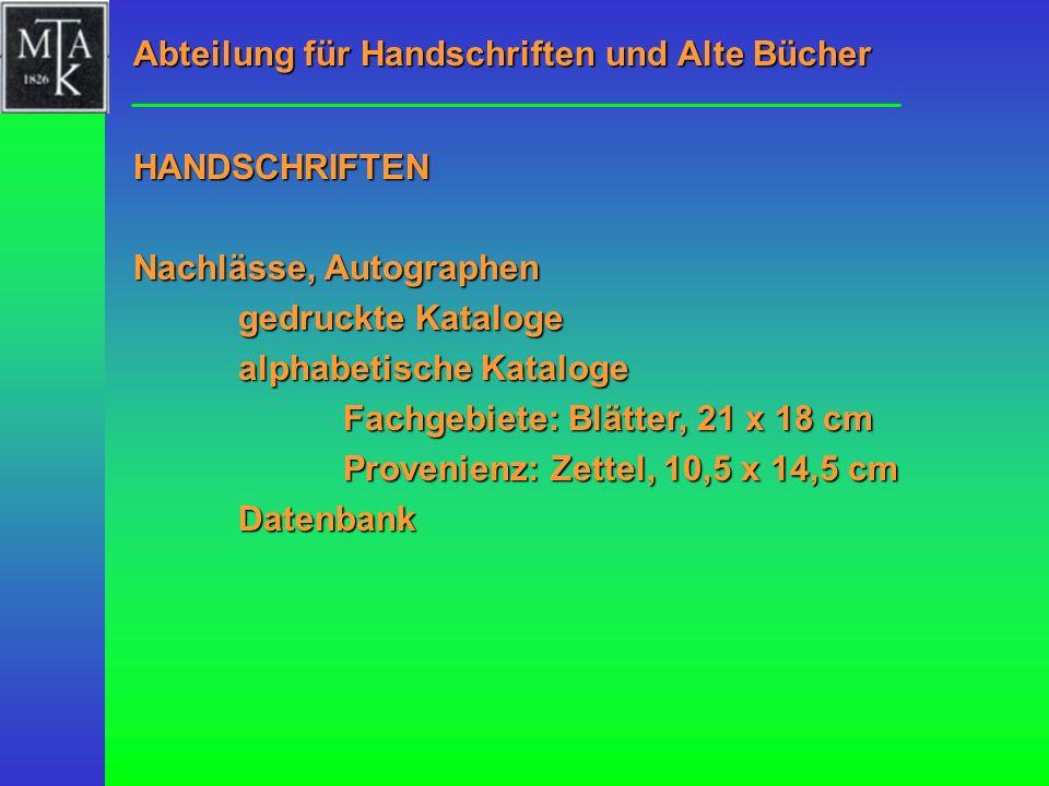 Nachlässe, Autographen gedruckte Kataloge alphabetische Kataloge Fachgebiete: Blätter, 21 x 18 cm Provenienz: Zettel, 10,5 x 14,5 cm Datenbank Abteilu