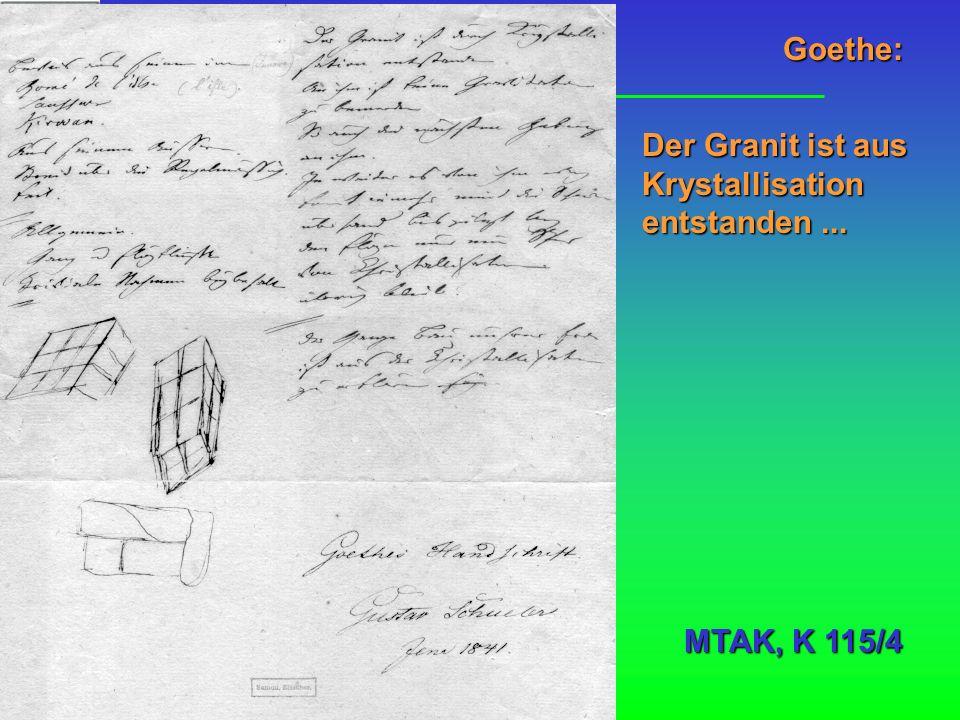 Goethe: MTAK, K 115/4 Der Granit ist aus Krystallisation entstanden...