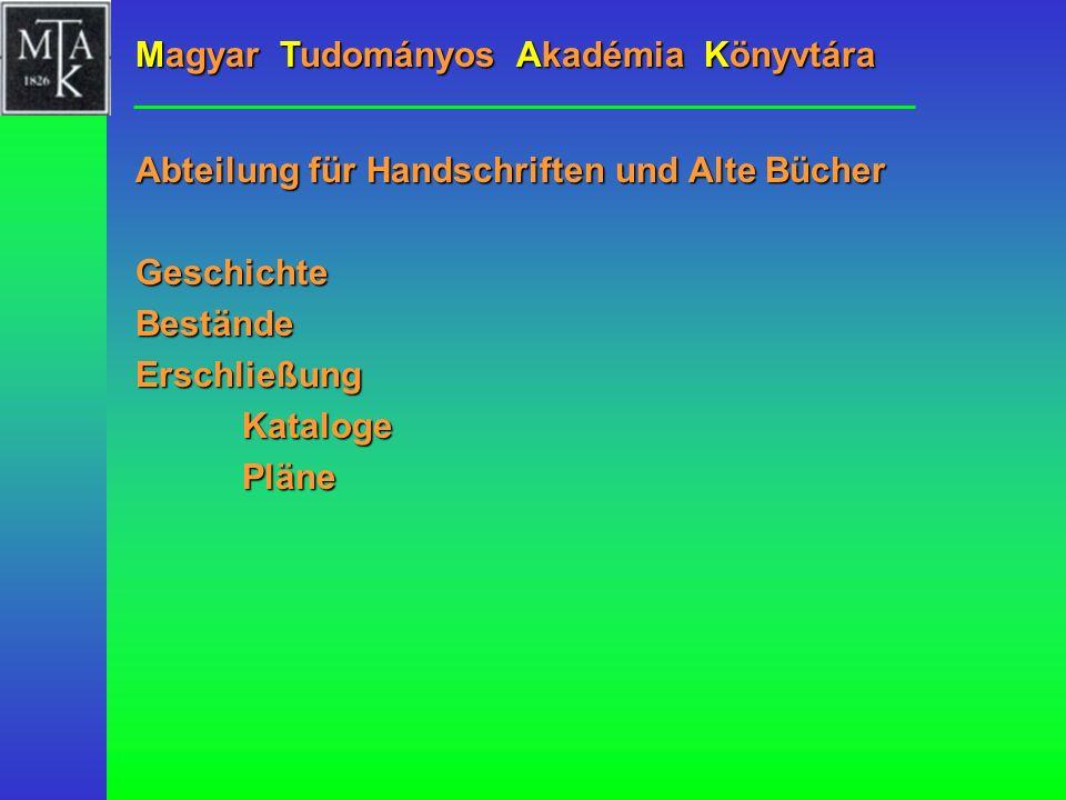 Gründung der Akademie - István Széchenyi Gründung der Bibliothek - József Teleki Gebäude der Akademie Handschriftensammlung Umgestaltung der Akademie Sammlung alter Bücher Umzug der Bibliothek http://w3.mtak.hu GESCHICHTE 1825 1826 1865 1865 1949 1954 1988