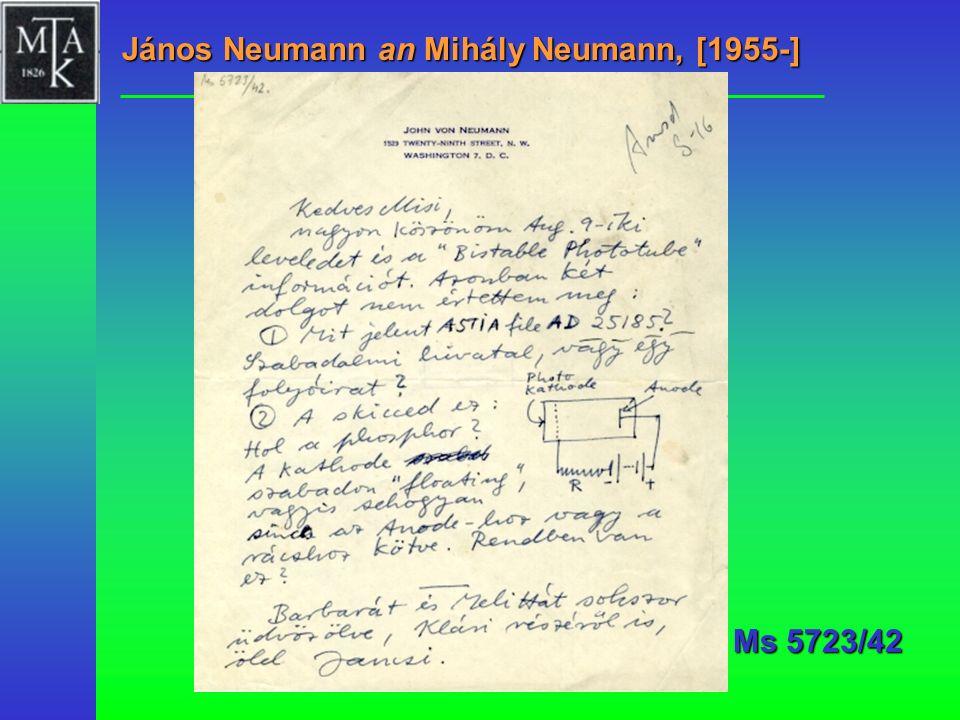János Neumann an Mihály Neumann, [1955-] MTAK, Ms 5723/42