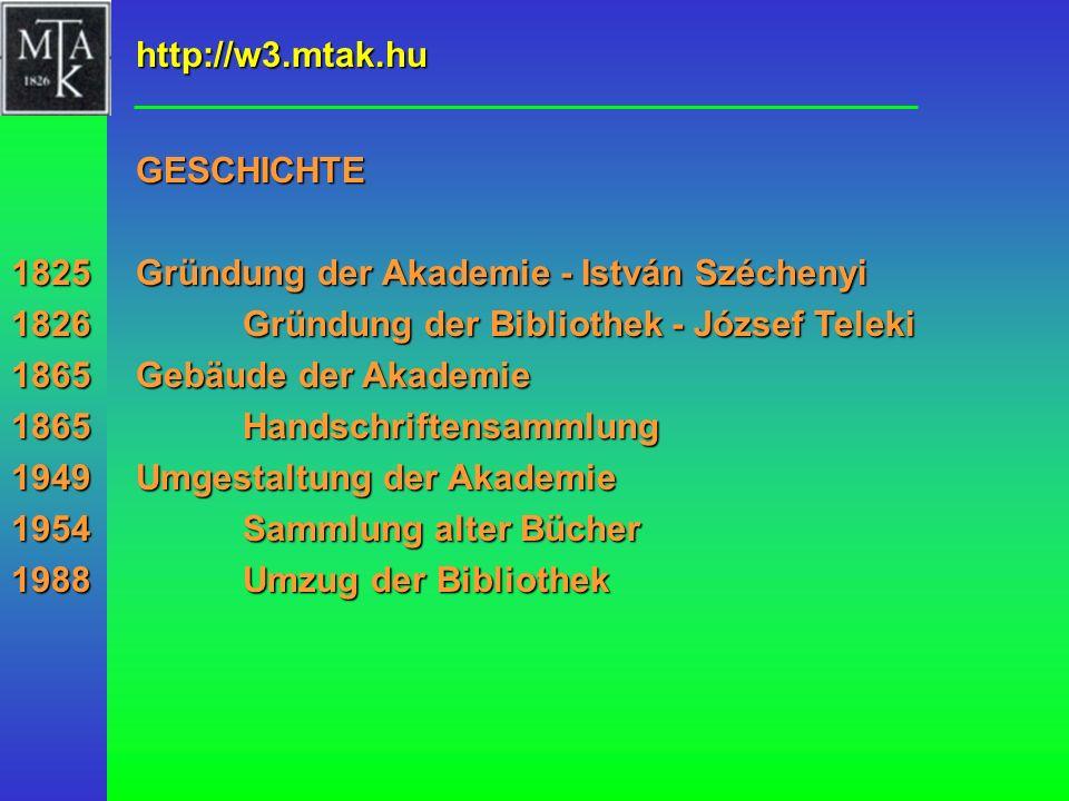 Gründung der Akademie - István Széchenyi Gründung der Bibliothek - József Teleki Gebäude der Akademie Handschriftensammlung Umgestaltung der Akademie
