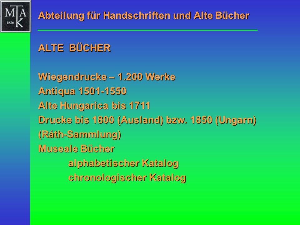 Wiegendrucke – 1.200 Werke Antiqua 1501-1550 Alte Hungarica bis 1711 Drucke bis 1800 (Ausland) bzw. 1850 (Ungarn) (Ráth-Sammlung) Museale Bücher alpha