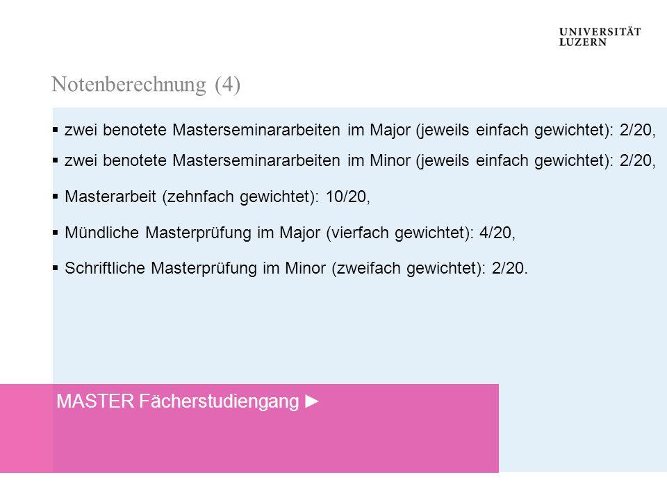 Notenberechnung Notenberechnung zwei benotete Masterseminararbeiten im Major (jeweils einfach gewichtet): 2/20, zwei benotete Masterseminararbeiten im