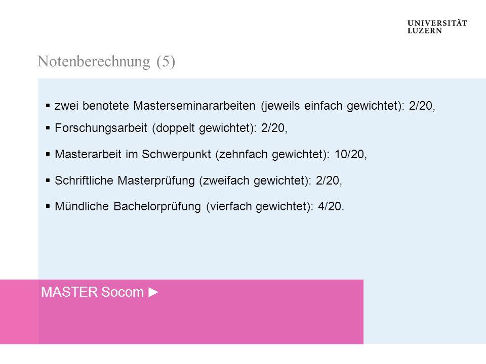 Notenberechnung Notenberechnung zwei benotete Masterseminararbeiten (jeweils einfach gewichtet): 2/20, Forschungsarbeit (doppelt gewichtet): 2/20, Mas