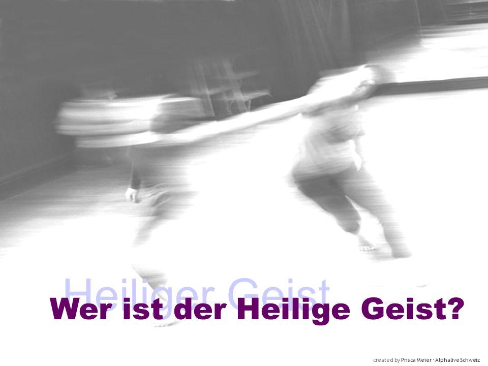 Heiliger Geist Wer ist der Heilige Geist? created by Prisca Meier Alphalive Schweiz