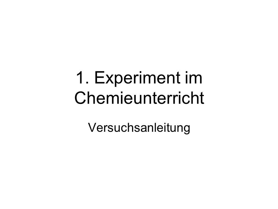 1. Experiment im Chemieunterricht Versuchsanleitung