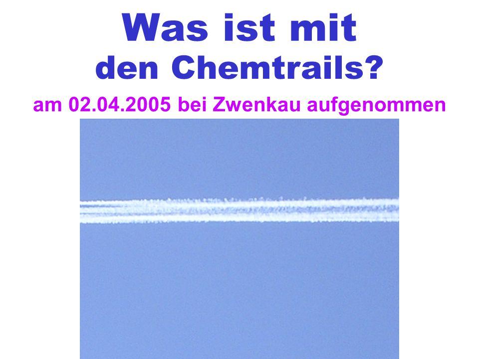 Was ist mit den Chemtrails? am 02.04.2005 bei Zwenkau aufgenommen