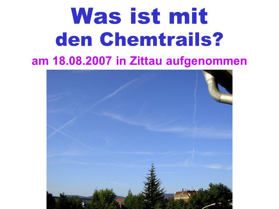 Was ist mit den Chemtrails am 18.08.2007 in Zittau aufgenommen