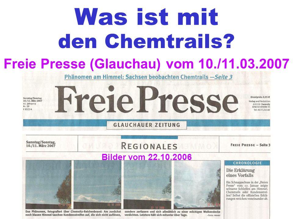 Was ist mit den Chemtrails Freie Presse (Glauchau) vom 10./11.03.2007 Bilder vom 22.10.2006